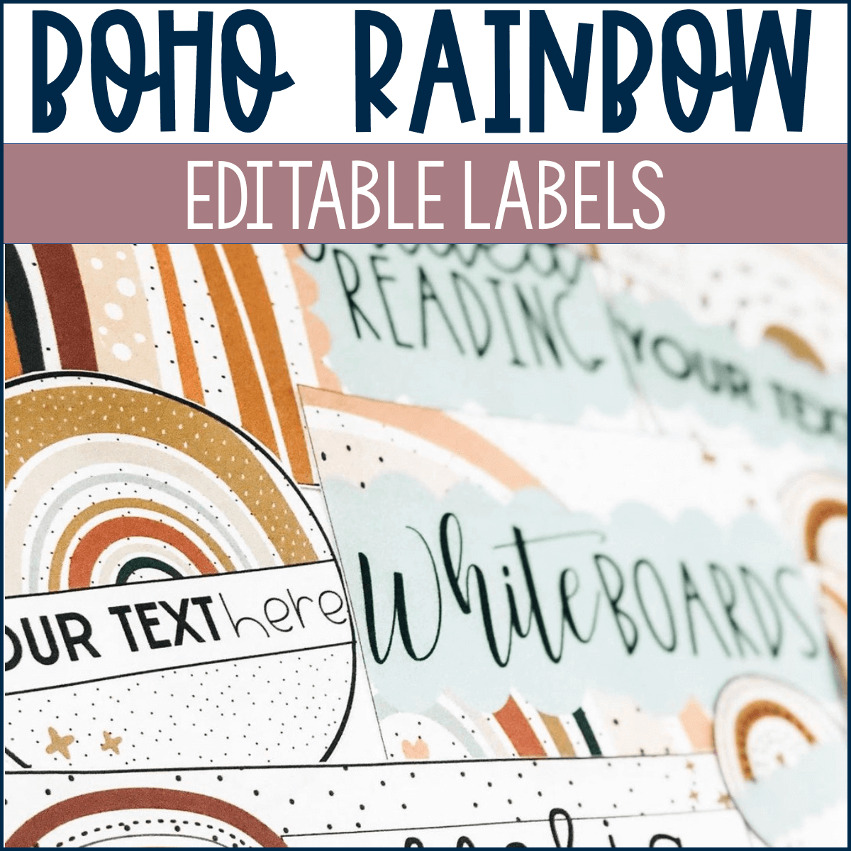 Boho Rainbow Editable Labels for easy classroom organization.