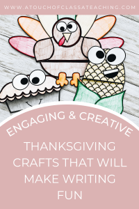 Engaging and Creative Thanksgiving Crafts that will make writing fun.